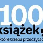 100 książek, które trzeba przeczytać