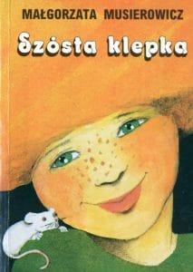 Szósta klepka Małgorzata Musierowicz