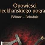 Opowieści z meekhańskiego pogranicza. Północ–Południe