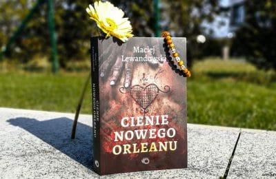 Cienie Nowego Orleanu Maciej Lewandowski