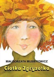 Ciotka Zgryzotka Małgorzata Musierowicz