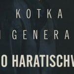 Kotka i Generał - Nino Haratischwili