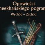Opowieści z meekhańskiego pogranicza Wschód - Zachód