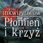 Płomień i krzyż tom III Jacek Piekara