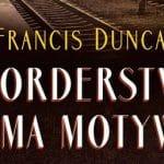 Morderstwo ma motyw Francis Duncan