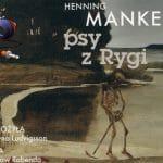 Psy z Rygi Henning Mankell