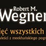 Pamięć wszystkich słów Robert M. Wegner
