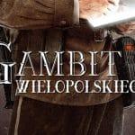 Gambit Wielkopolskiego Adam Przechrzta