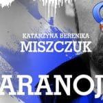 Paranoja Katarzyna Bernika Miszczuk