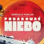 Podarować niebo Romuald Pawlak