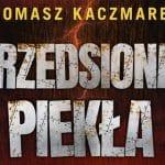Przedsionek piekła Tomasz Kaczmarek