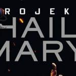 Projekt Hail Mary // podsumowanie miesiąca czerwiec 2021