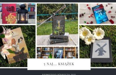 5 naj... książek pierwszego półrocza 2021